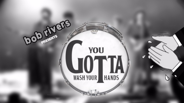 About You Gotta Wash Your Hands Call To Action Bob S World Need to believe you could hold me down 'cause i'm in need of somethin' good right now we could be screamin' 'til the. about you gotta wash your hands
